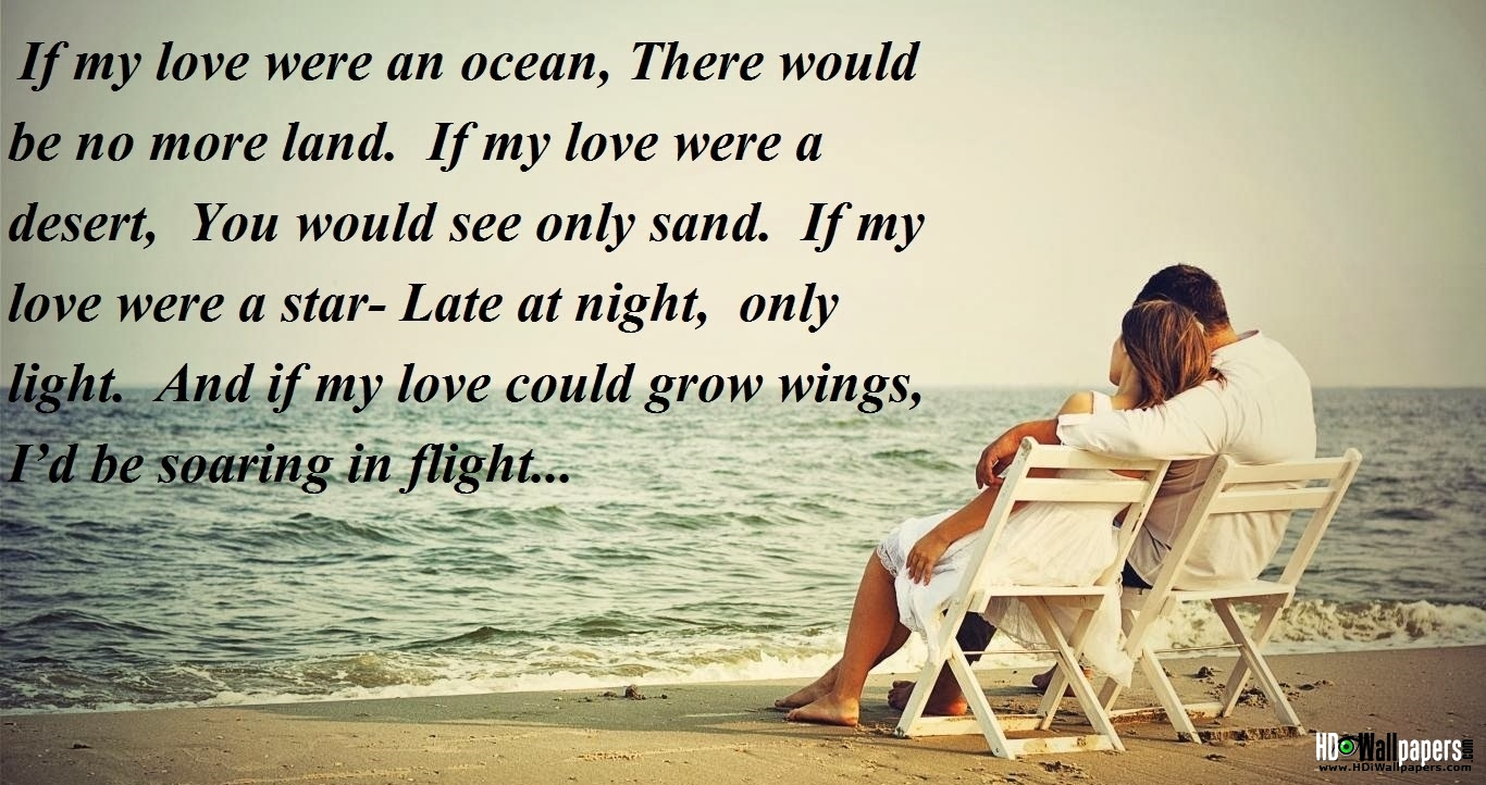 love poems If you are looking for love poems or love quotes, you have come to the right placewe have an impressive collection of love poetry, as well as love quotes, famous quotes, friendship poems, inspirational quotes, a wedding section, and of course our monthly poetry contest.